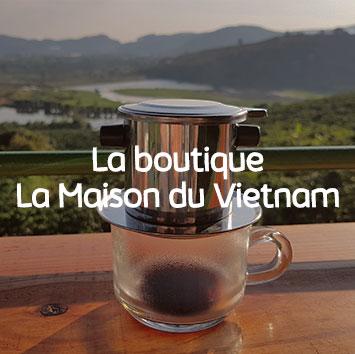 La boutique La Maison du Vietnam